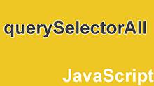querySelectorAll - метод document для выбора коллекций